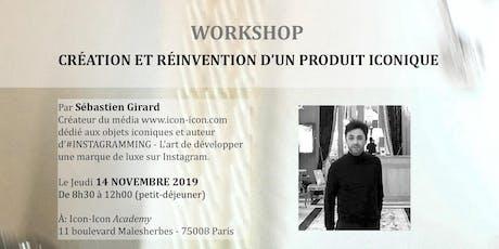 Formation: Création Et Réinvention d'un Produit Iconique 14 novembre 2019 billets