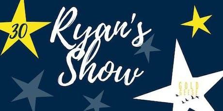 Ryan's Show tickets