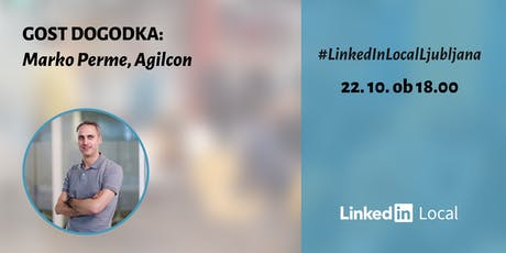 4. #LinkedInLocal Ljubljana: Kako z LinkedInom povezati employer branding, marketing in prodajo? tickets