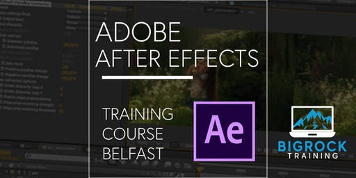 Adobe After Effects training course, Belfast