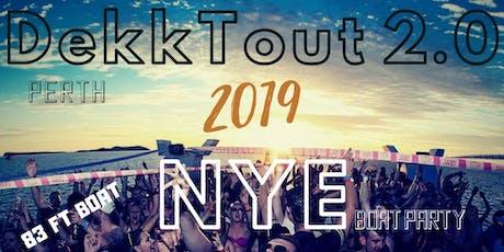 DekkTout 2.0 - NYE Boat Party tickets