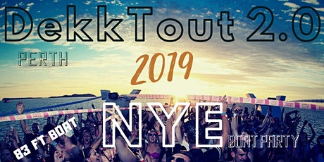 DekkTout 2.0 - NYE Boat Party tickets