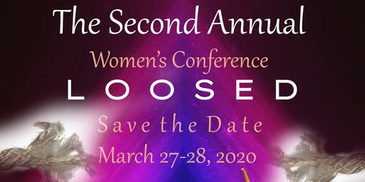 """2nd Annual Women's Conference """"Loosed"""" 2019"""