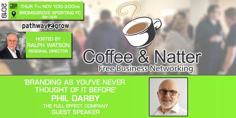 Bromsgrove Coffee & Natter - Free Business Networking Thurs 7th Nov 2019 tickets