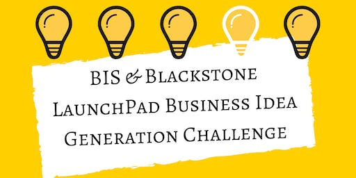 BIS & Blackstone LaunchPad Business Idea Generation Challenge 2019