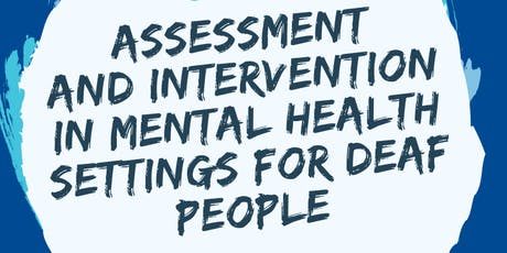 Assessment & Intervention in Mental Health Settings for Deaf People tickets