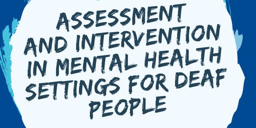 Assessment & Intervention in Mental Health Settings for Deaf People