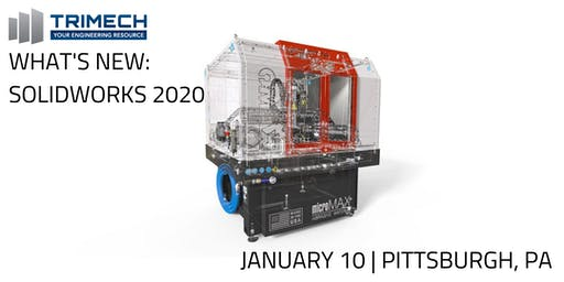 What's New: SOLIDWORKS 2020 - Pittsburgh, PA