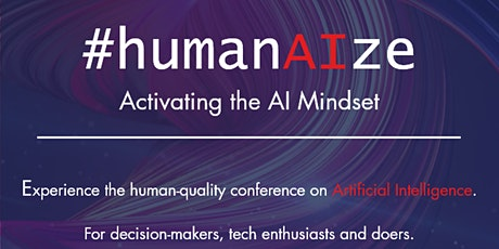 #humanAIze - Activating the AI Mindset (DATE IS STILL TO BE CONFIRMED) tickets