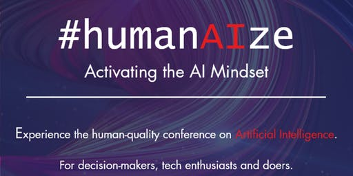 #humanAIze - Activating the AI Mindset (DATE IS STILL TO BE CONFIRMED)