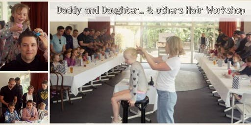 Daddy and Daughter...& Others Hair Workshop