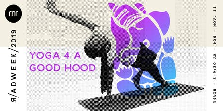 R/ADWEEK 2019: Interactive workshop  with Yoga 4 A Good Hood tickets