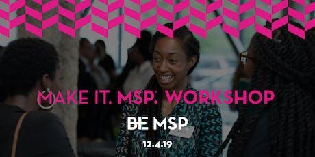 Make It. MSP. Workshop: BE MSP tickets