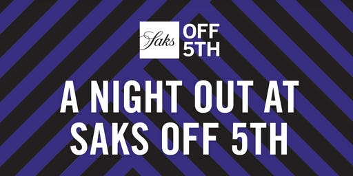 A Night Out at Saks OFF 5TH - Shrewsbury