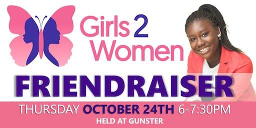 Girls 2 Women Friendraiser