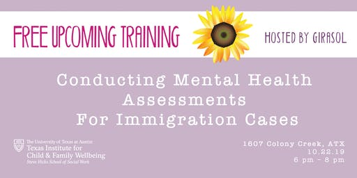 Girasol Presents: Conducting Mental Health Assessments for Immigrant Cases