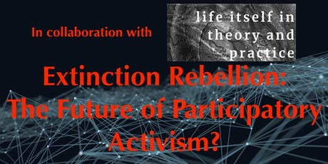 Extinction Rebellion: The Future of Participatory Activism? tickets