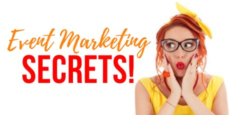 Event Marketing SECRETS   How To Get BUTTS IN SEATS! [Workshop] tickets
