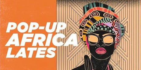 Pop Up Africa Lates-October Edition tickets