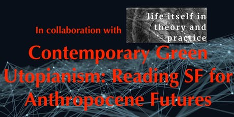 Contemporary Green Utopianism: Reading SF for Anthropocene Futures tickets