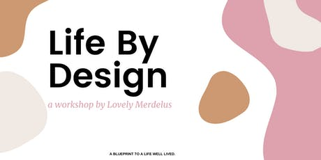 Life by Design: Learning To Create A Life Well Lived tickets