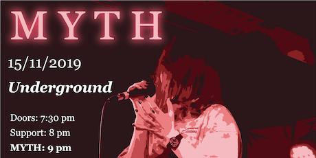 MYTH @ The Underground tickets