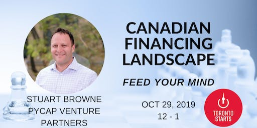CANADIAN FINANCING LANDSCAPE WITH STUART BROWNE