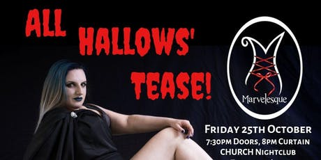All Hallows' Tease - Halloween Burlesque Show! tickets