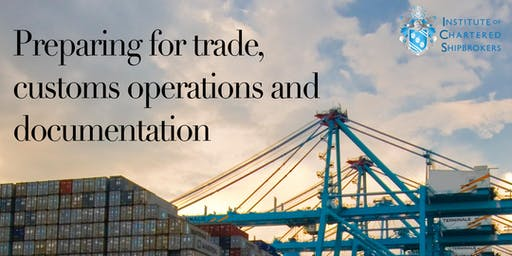 Preparing for Trade: Customs, Operations and Documentation