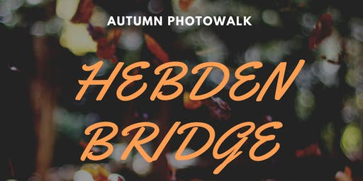 Autumn Photowalk 2019 - Hebden Bridge