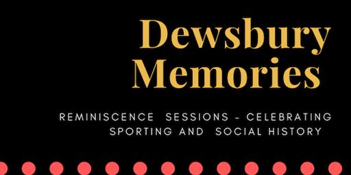 Dewsbury Memories Sporting Reminiscence Sessions