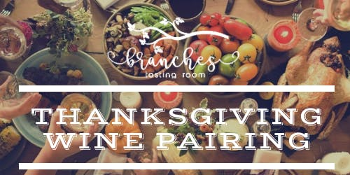 Branches Tasting Room Thanksgiving Food & Wine pairing