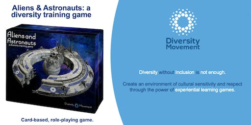 Aliens and Astronauts: a Diversity Training game. Startup Week 2019