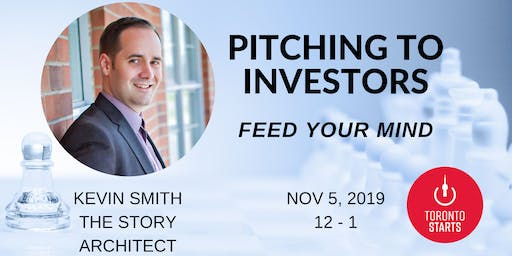 PITCHING TO INVESTORS WITH KEVIN SMITH