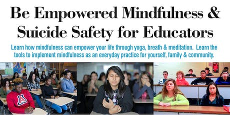 Be Empowered Mindfulness & Suicide Safety for Educators tickets