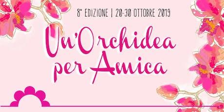 Un'Orchidea per Amica - 8° Edizione biglietti