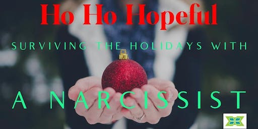 Ho, Ho, Hopeful: Surviving the Holidays with a  Narcissist