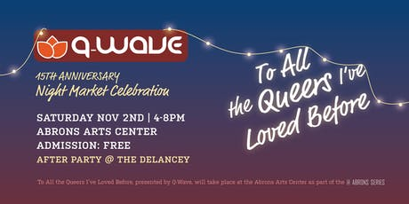 To All the Queers I've Loved Before: Q-Wave Turns 15! tickets