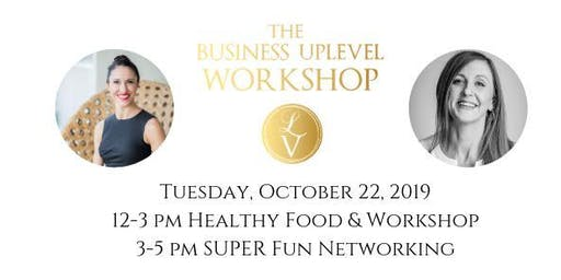 The Business Uplevel Workshop&Networking Event: Posture of a CEO