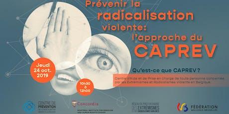 Prévenir la radicalisation violente : l'approche du CAPREV tickets