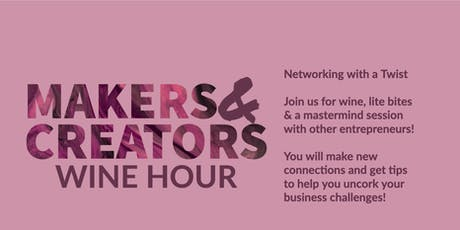 Makers & Creators Wine Hour tickets
