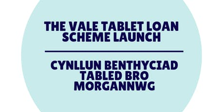 Vale Tablet Loan Launch tickets