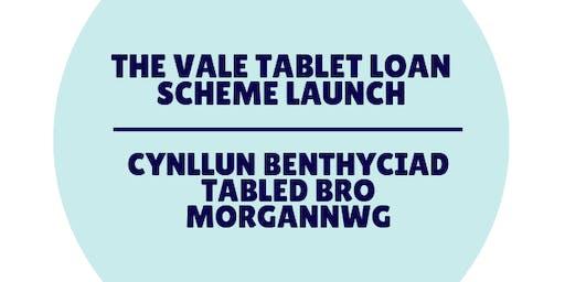Vale Tablet Loan Launch