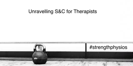 Unravelling Strength & Conditioning for Therapists  tickets