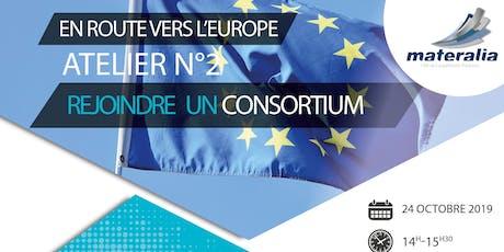 En route vers l'Europe : Atelier n°2 - Rejoindre un consortium billets