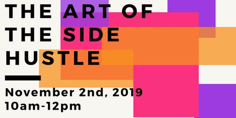 The Art of the Side Hustle tickets