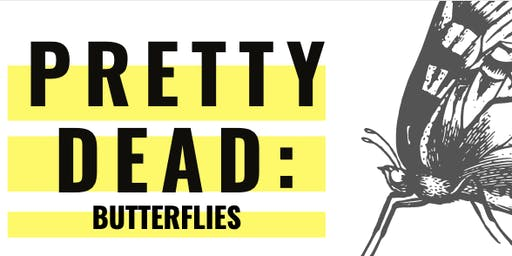 Pretty Dead: Butterflies