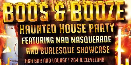 BOOS & BOOZE..HAUNTED HOUSE PARTY W/BURLESQUE SHOWCASE