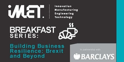iMET Breakfast Series: Building Business Resilience: Brexit and Beyond
