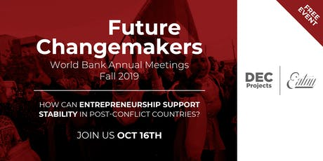 Wed, Oct 16th: World Bank Annual Meetings '19 - Future Changemakers tickets